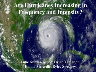 Are Hurricanes Increasing in  Frequency and Intensity?