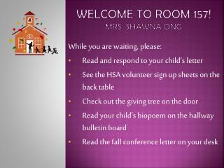 Welcome To Room 157! Mrs. Shawna  Ong