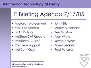 IT Briefing Agenda 7/17/05