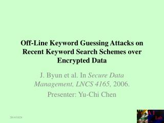 Off-Line Keyword Guessing Attacks on Recent Keyword Search Schemes over Encrypted Data
