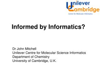 Informed by Informatics?