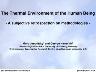 The Thermal Environment of the Human Being - A subjective retrospection on methodologies -