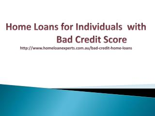 Home Loans for Individuals with Bad Credit Score