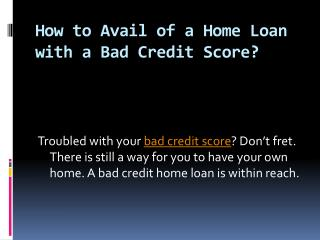 How to Avail of a Home Loan with a Bad Credit Score