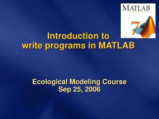 Introduction to  write programs in MATLAB