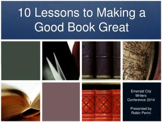 10 Lessons to Making a Good Book Great