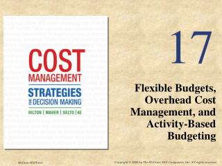 Flexible Budgets, Overhead Cost Management, and Activity-Based Budgeting