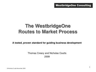 The WestbridgeOne  Routes to Market Process