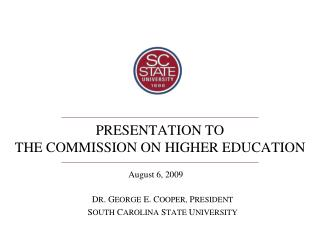 PRESENTATION TO THE COMMISSION ON HIGHER EDUCATION