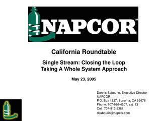 California Roundtable Single Stream: Closing the Loop Taking A Whole System Approach  May 23, 2005