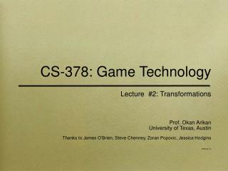CS-378: Game Technology