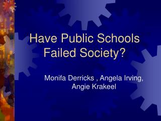 Have Public Schools Failed Society?