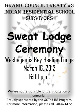 Grand  Council Treaty #3 Indian Residential School Survivors Sweat Lodge Ceremony