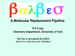 A Molecular Replacement Pipeline  Fei Long Chemistry Department, University of York