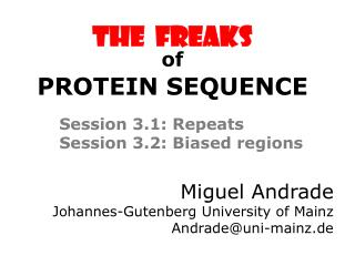 The  FREAKS Session  3 .1: Repeats Session  3 .2: Biased regions