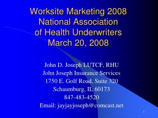 Worksite Marketing 2008 National Association  of Health Underwriters March 20, 2008