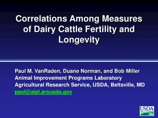 Correlations Among Measures of Dairy Cattle Fertility and Longevity