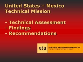 United States – Mexico Technical Mission - Technical Assessment - Findings - Recommendations