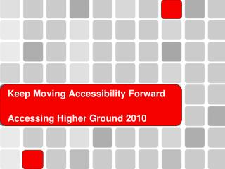 Keep Moving Accessibility Forward Accessing Higher Ground 2010