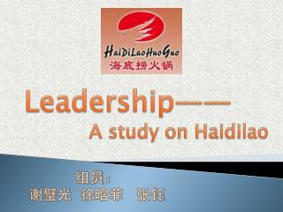 Leadership——           A study on  Haidilao