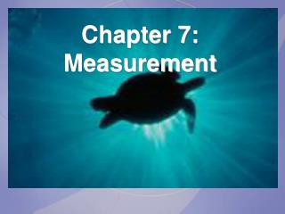 Chapter 7: Measurement