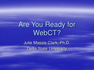 Are You Ready for WebCT?
