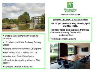 SPRING DELEGATE RATES FROM: £19.00 per person during  March ,April and May  2012.