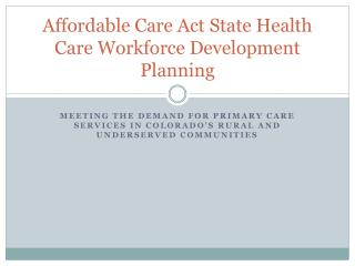 Affordable Care Act State Health Care Workforce Development Planning