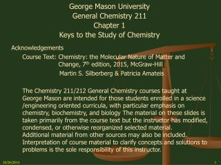 George Mason University General Chemistry 211 Chapter 1 Keys to the Study of Chemistry