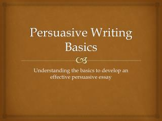 Persuasive Writing Basics