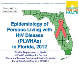 Epidemiology of Persons Living with HIV Disease (PLWHAs) in Florida, 2012