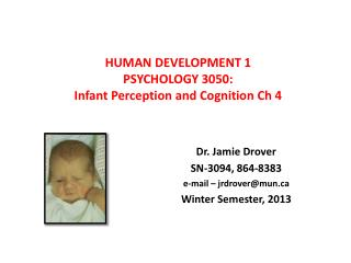 HUMAN DEVELOPMENT 1 PSYCHOLOGY 3050: Infant Perception and Cognition Ch 4