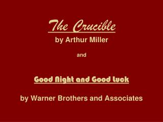 Good Night and Good Luck by Warner Brothers and Associates