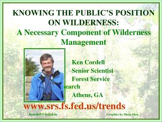 KNOWING THE PUBLIC'S POSITION ON WILDERNESS: A Necessary Component of Wilderness Management