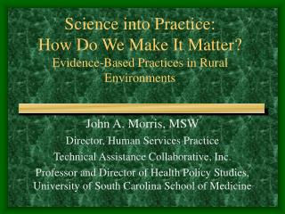 Science into Practice:  How Do We Make It Matter? Evidence-Based Practices in Rural Environments
