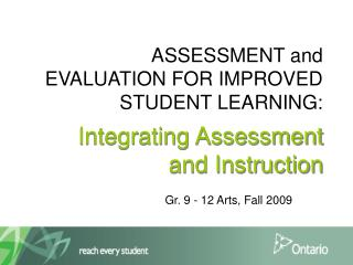 ASSESSMENT and EVALUATION FOR IMPROVED STUDENT LEARNING: