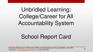 Unbridled Learning: College/Career for All  Accountability System School Report Card
