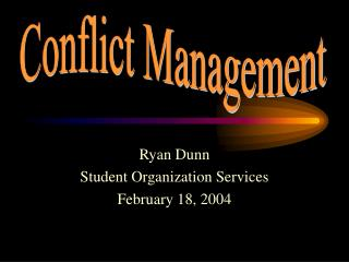 Ryan Dunn  Student Organization Services February 18, 2004
