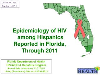 Epidemiology of HIV  among Hispanics  Reported in Florida, Through 2011