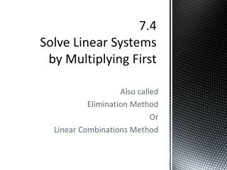 7.4 Solve Linear Systems  by Multiplying First