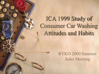 ICA 1999 Study of Consumer Car Washing Attitudes and Habits
