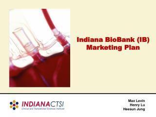 Indiana BioBank (IB) Marketing Plan