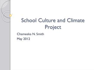 School Culture and Climate Project