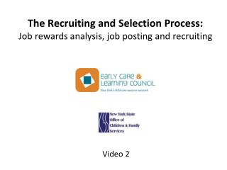 The Recruiting and Selection Process: Job rewards analysis, job posting and recruiting