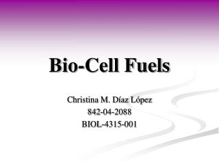 Bio-Cell Fuels