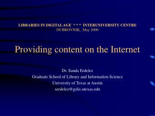 Dr. Sanda Erdelez Graduate School of Library and Information Science University of Texas at Austin