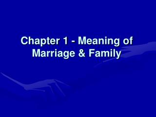 Chapter 1 - Meaning of Marriage & Family