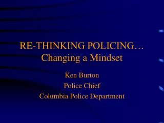 RE-THINKING POLICING… Changing a Mindset