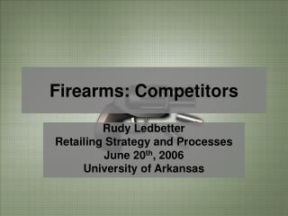 Firearms: Competitors