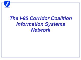 The I-95 Corridor Coalition Information Systems Network